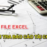 Tải ngay File excel kiểm tra báo cáo tài chính